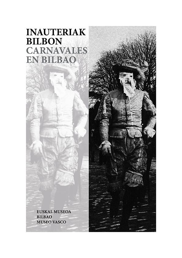 INAUTERIAK BILBON 2016 © Euskal Museoa Bilbao Museo Vasco
