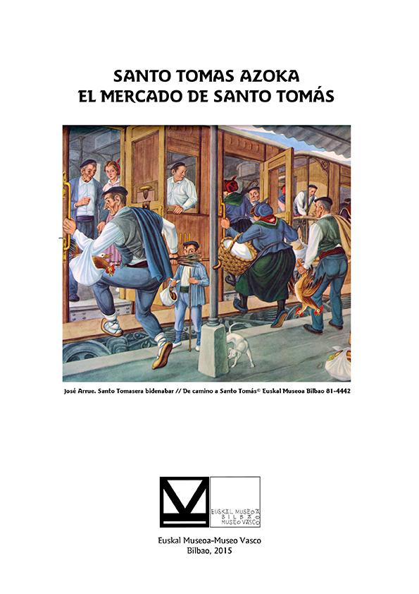 José Arrue. Santo Tomasera bidenabar © Euskal Museoa Bilbao 81-4442